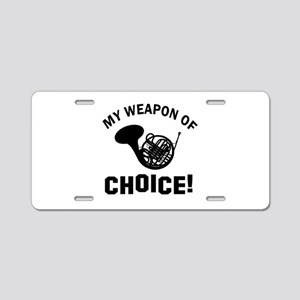 French Horn Weapon Of Choice Aluminum License Plat