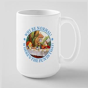 Why Be Normal? Large Mug