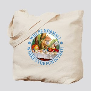 Why Be Normal? Tote Bag