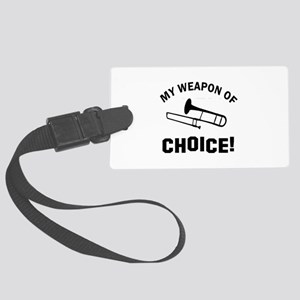 Trombone Weapon Of Choice Large Luggage Tag