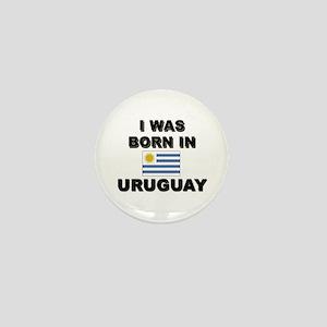 I Was Born In Uruguay Mini Button