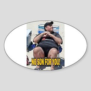 NO SUN FOR YOU! Sticker