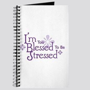 I'm Too Blessed To Be Stresse Journal