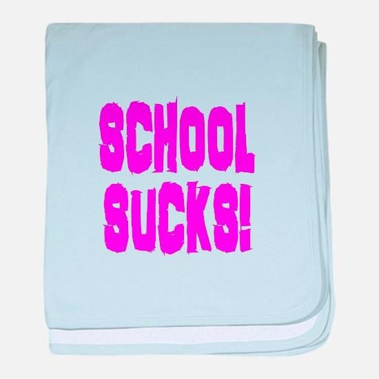 School Sucks baby blanket