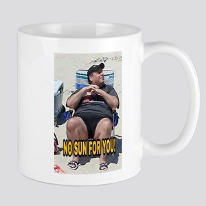 NO SUN FOR YOU! Mugs