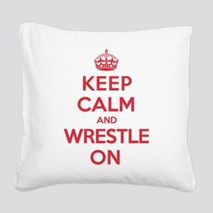 Keep Calm Wrestle Square Canvas Pillow