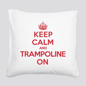 Keep Calm Trampoline Square Canvas Pillow