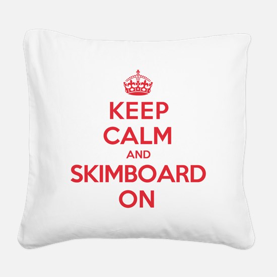 Keep Calm Skimboard Square Canvas Pillow