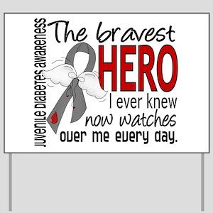 Bravest Hero I Knew J Diabetes Yard Sign