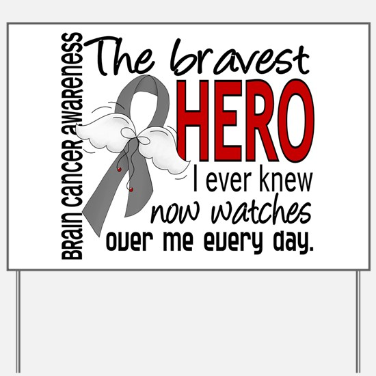 Bravest Hero I Knew Brain Cancer Yard Sign