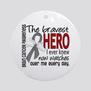 Bravest Hero I Knew Brain Cancer Ornament (Round)