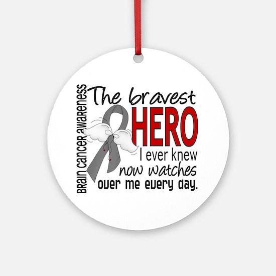 Bravest Hero I Knew Brain Cancer Ornament (Round)