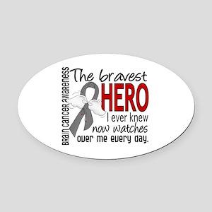 Bravest Hero I Knew Brain Cancer Oval Car Magnet