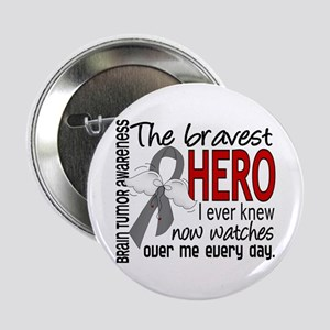 "Bravest Hero I Knew Brain Tumor 2.25"" Button"