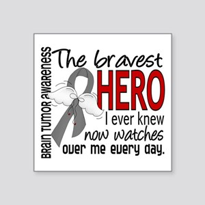 Bravest Hero I Knew Brain Tumor Square Sticker 3""