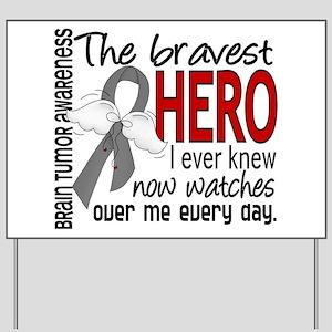 Bravest Hero I Knew Brain Tumor Yard Sign