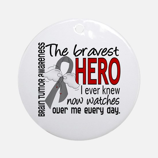 Bravest Hero I Knew Brain Tumor Ornament (Round)