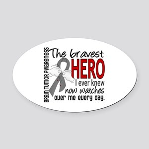 Bravest Hero I Knew Brain Tumor Oval Car Magnet