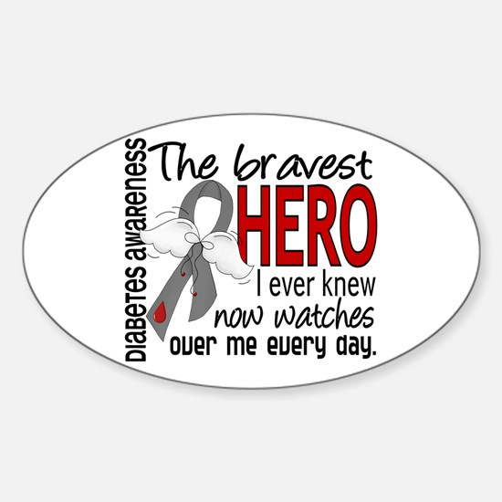 Bravest Hero I Knew Diabetes Sticker (Oval)