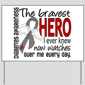 Bravest Hero I Knew Diabetes Yard Sign