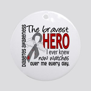 Bravest Hero I Knew Diabetes Ornament (Round)