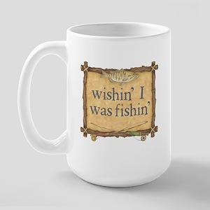 """""""Wishin' I Was Fishin'"""" - Large Mug"""