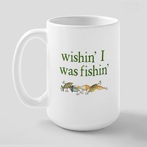 """""""Wishin' I Was Fishin'"""" Large Mug"""