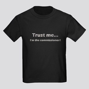 Trust Me, Im the commissioner Kids Dark T-Shirt