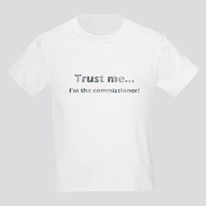 Trust Me, Im the commissioner Kids Light T-Shirt