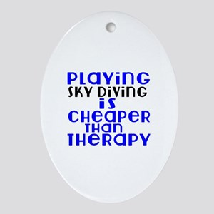 Sky diving Is Cheaper Than Therapy Oval Ornament