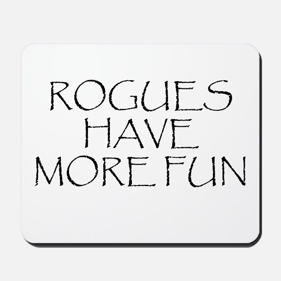 Rogues Have More Fun Mousepad