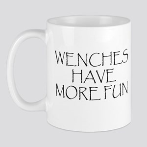 Wenches Have More Fun Mug