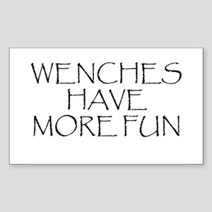 Wenches Have More Fun Rectangle Sticker