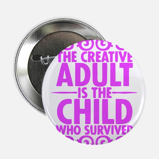 The Creative Adult is the Child Who Survived -PINK