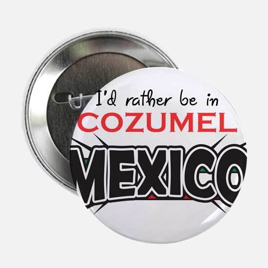 "Cozumel Mexico 2.25"" Button"