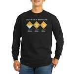How To Be A Triathlete Long Sleeve Dark T-Shirt