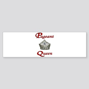 Pageant Queen Bumper Sticker