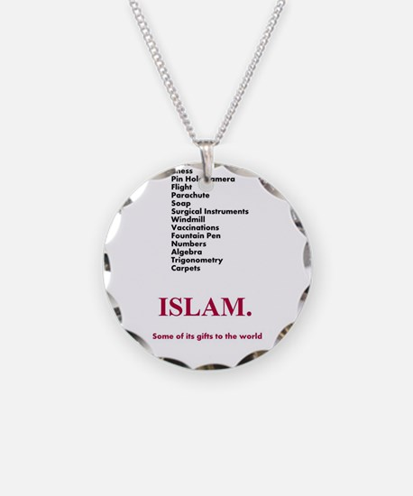 Islams Gifts to the World Necklace