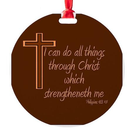 Philippians 4 13 Round Ornament