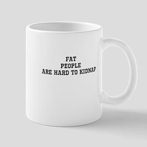 Fat people are hard to kidnap Mug