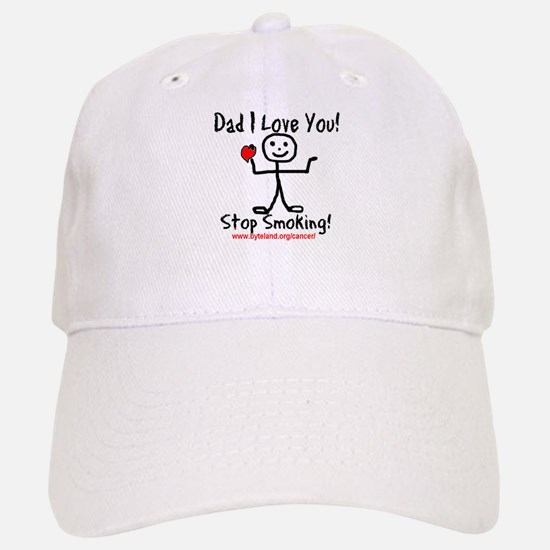 Dad I Love You Stop Smoking Baseball Baseball Cap