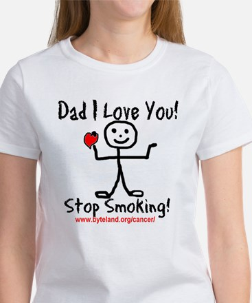 Dad I Love You Stop Smoking Women's T-Shirt