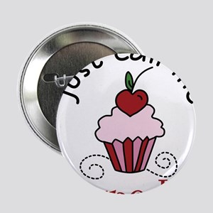 "Just Call Me Cupcake 2.25"" Button"