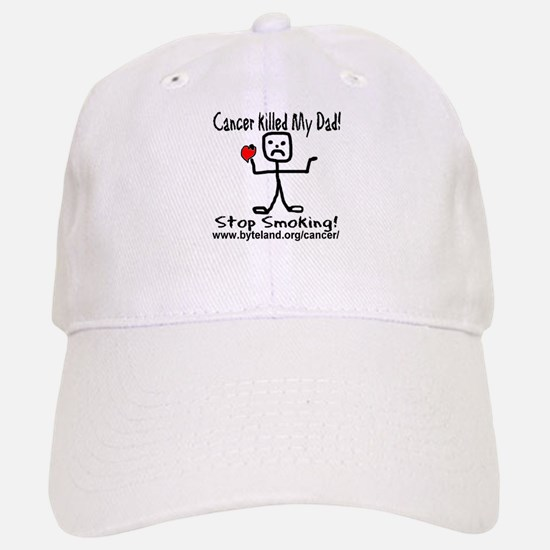 Cancer Killed My Dad Stop Smo Baseball Baseball Cap