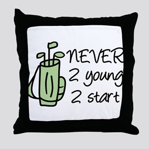 Never 2 Young Throw Pillow