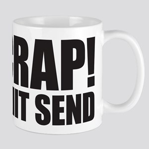 Crap! I Hit Send Mug