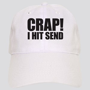 Crap! I Hit Send Cap