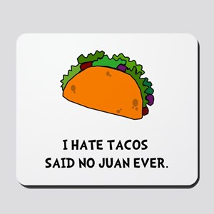 Hate Tacos Juan Mousepad