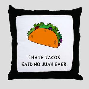 Hate Tacos Juan Throw Pillow