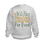 Will Play Trombone Kids Sweatshirt